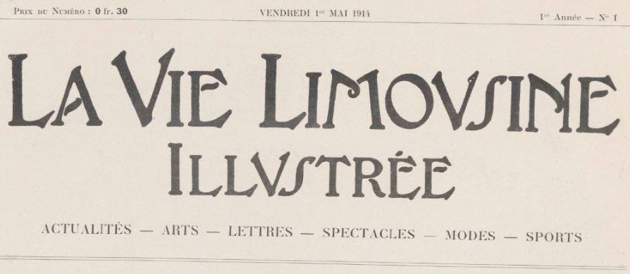 Photo (BnF / Gallica) de : La Vie limousine illustrée. Limoges, 1914-[1914 ?]. ISSN 2139-9506.