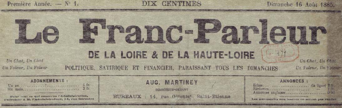 Photo (Saint-Étienne. Archives municipales) de : Le Franc-parleur de la Loire & de la Haute-Loire. Saint-Étienne, 1885-[1887 ?]. ISSN 2017-1528.