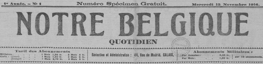 Photo (Pas-de-Calais. Archives départementales) de : Notre Belgique. Calais, 1916-[1918 ?]. ISSN 2132-9648.