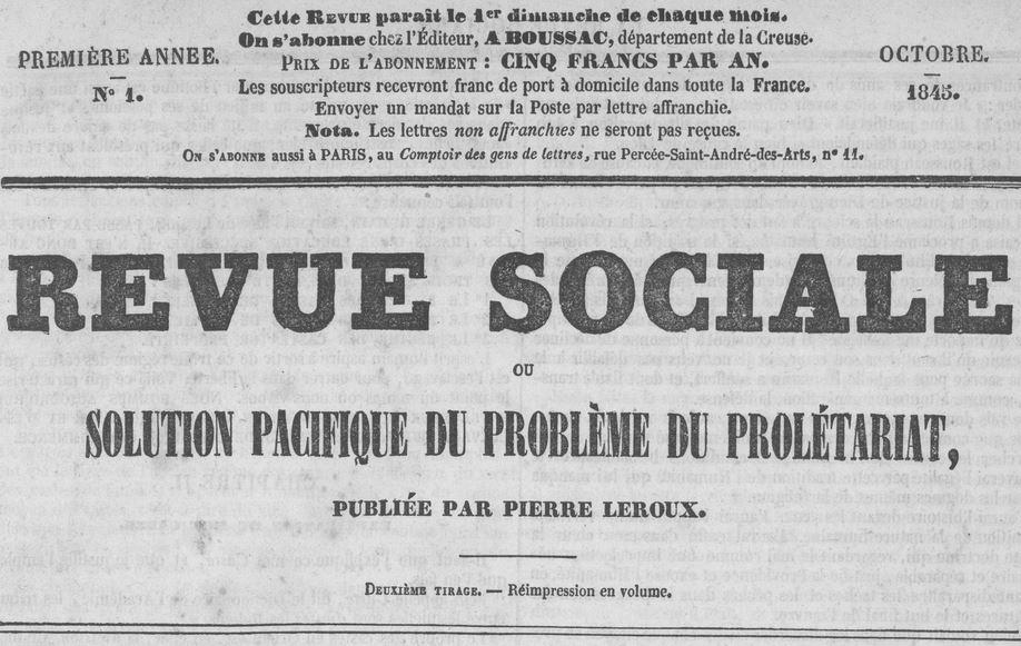Photo (Université de Poitiers) de : Revue sociale, ou Solution pacifique du problème du prolétariat. Boussac: P. Leroux, 1845-1850. ISSN 2021-1066.