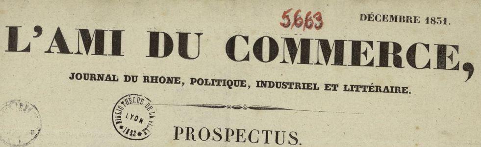 Photo (Bibliothèque municipale (Lyon)) de : L'Ami du commerce. Lyon: Impr. J. M. Boursy, [1831 ?]. ISSN 2020-8863.
