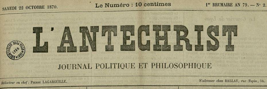 Photo (Bibliothèque municipale (Lyon)) de : L'Antéchrist. Lyon: Ballay, 1870-[1870 ?]. ISSN 2020-8456.