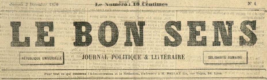Photo (Bibliothèque municipale (Lyon)) de : Le Bon sens. Lyon, 1870-[1870 ?]. ISSN 2122-0743.