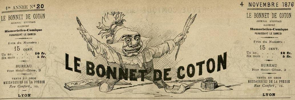 Photo (Bibliothèque municipale (Lyon)) de : Le Bonnet de coton. Lyon, 1876. ISSN 2015-1241.