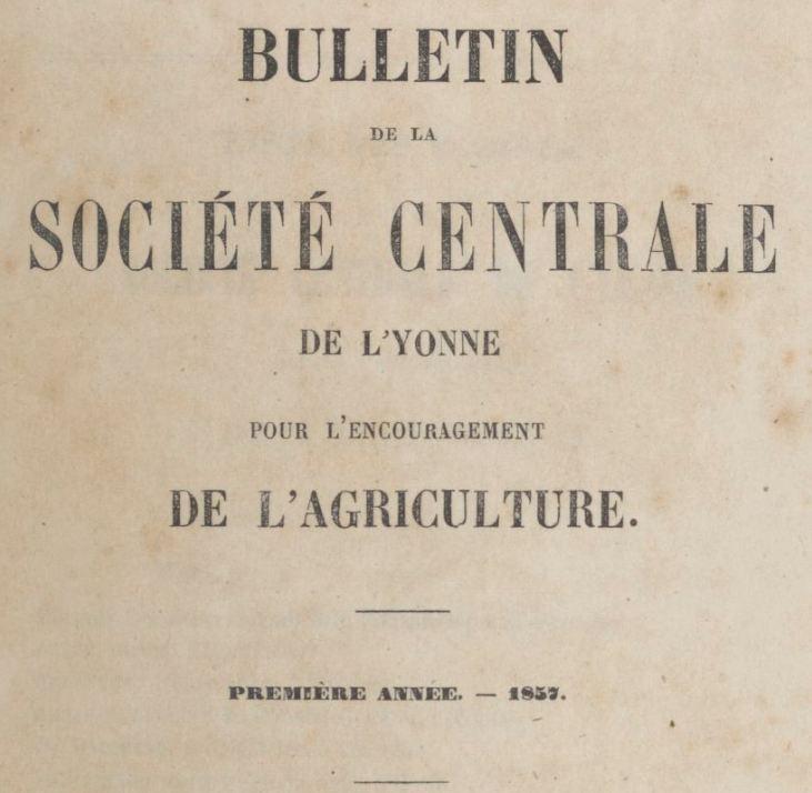 Photo (BnF / Gallica) de : Bulletin de la Société centrale de l'Yonne pour l'encouragement de l'agriculture. Auxerre: Perriquet et Rouillé, 1857-[1879 ?]. ISSN 2113-5096.