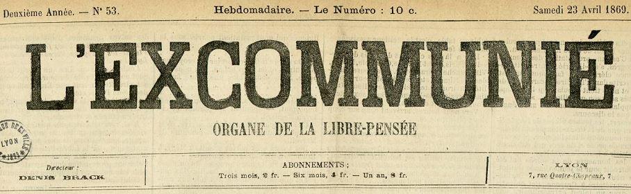 Photo (Bibliothèque municipale (Lyon)) de : L'Excommunié. Lyon, 1869-[1881 ?]. ISSN 2127-6854.