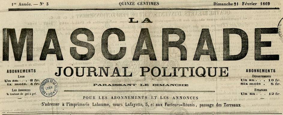 Photo (Bibliothèque municipale (Lyon)) de : La Mascarade. Lyon: Imprimerie Labaume, 1869-1873. ISSN 2019-5451.