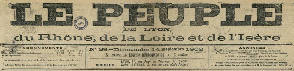 Photo (Bibliothèque municipale (Lyon)) de : Le Peuple de Lyon, du Rhône, de la Loire et de l'Isère. Éd. hebdomadaire. Lyon, 1902-[1905 ?]. ISSN 2019-8787.