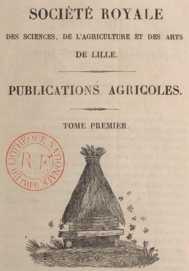 Photo (BnF / Gallica) de : Publications agricoles. Société royale des sciences, de l'agriculture et des arts de Lille. Lille: Imprimerie de Leleux, 1838-1854. ISSN 2496-8358.