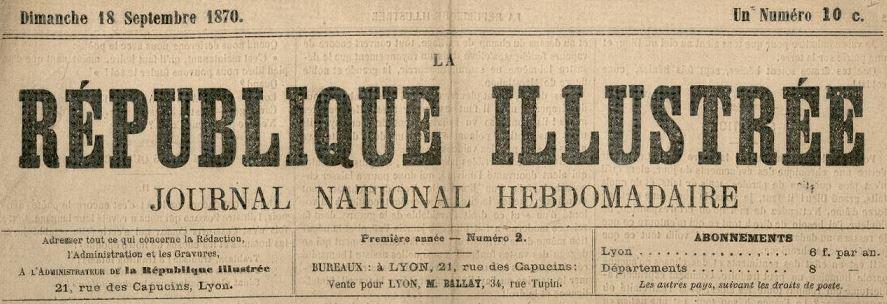 Photo (Bibliothèque municipale (Lyon)) de : La République illustrée. Lyon: La République illustrée, 1870-1871. ISSN 1959-9234.