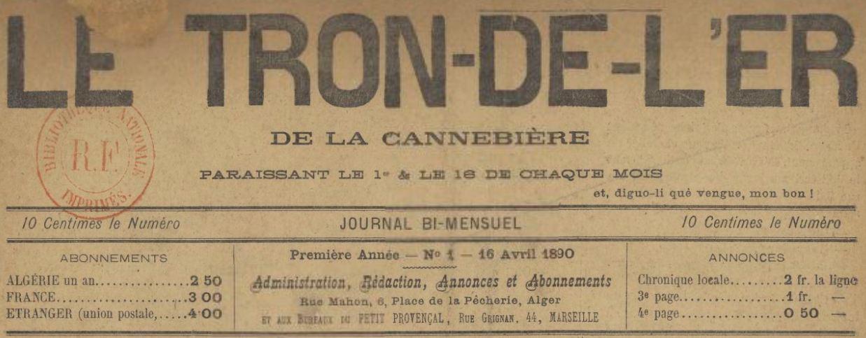 Photo (BnF / Gallica) de : Le Tron-de-l'er de la Cannebière. Alger, Marseille, [1890 ?]. ISSN 2497-8655.