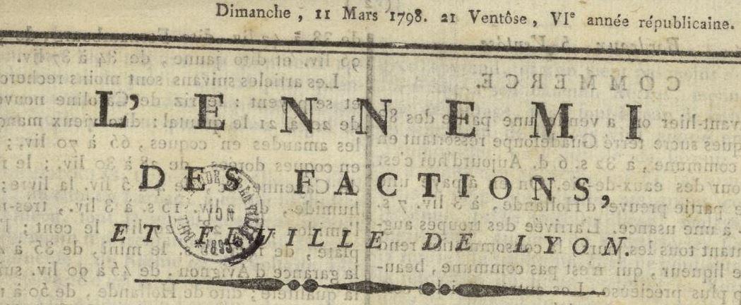 Photo (Bibliothèque municipale (Lyon)) de : L'Ennemi des factions et Feuille de Lyon. Lyon, 1798. ISSN 2106-2439.