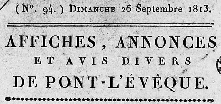Photo (Calvados. Archives départementales) de : Affiches, annonces et avis divers de Pont-l'Évêque. Pont-l'Évêque, [1811 ?-1837 ?]. ISSN 2120-3857.