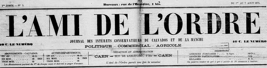 Photo (Calvados. Archives départementales) de : L'Ami de l'ordre. Caen, 1875-[1906 ?]. ISSN 2120-6309.