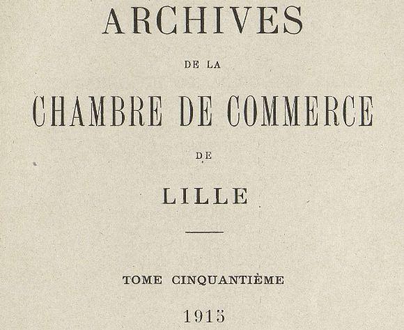 Photo (Médiathèque municipale Jean-Lévy (Lille)) de : Archives de la Chambre de commerce de Lille. Lille: Vanackere, 1832-1967. ISSN 2022-9240.