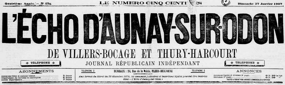 Photo (Calvados. Archives départementales) de : L'Écho d'Aunay-sur-Odon, de Villers-Bocage et Thury-Harcourt. Flers-de-l'Orne, 1904-[1938 ?]. ISSN 2126-1067.
