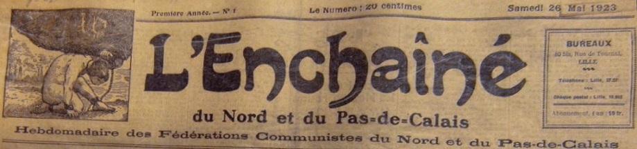 Photo (BnF / Gallica) de : L'Enchaîné du Nord et du Pas-de-Calais. Édition de Lille, Dunkerque et environs. Lille: Parti communiste du Nord et du Pas-de-Calais, 1923-1944. ISSN 2019-1588.