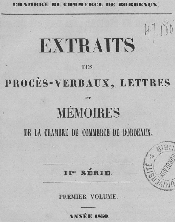 Photo (Université Bordeaux Montaigne) de : Extraits des procès-verbaux, lettres et mémoires de la Chambre de commerce de Bordeaux. Bordeaux: Typographie de Suwerinck, 1850-1959. ISSN 2127-7605.