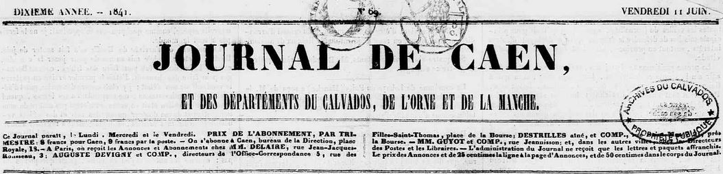Photo (Calvados. Archives départementales) de : Journal de Caen, et des départements du Calvados, de l'Orne et de la Manche. Caen, 1841-1848. ISSN 2130-2928.