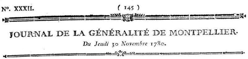 Photo (Hérault. Archives départementales) de : Journal de la généralité de Montpellier. Montpellier: impr. Jean-François Picot, 1780-[1791 ?]. ISSN 2130-4416.