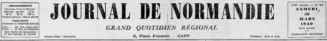 Photo (Calvados. Archives départementales) de : Journal de Normandie. Caen, [1940 ?]-1944. ISSN 2130-5579.