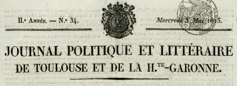 Photo (Bibliothèque de Toulouse) de : Journal politique et littéraire de Toulouse et de la Haute-Garonne. Toulouse, 1815-1841. ISSN 1261-5749.