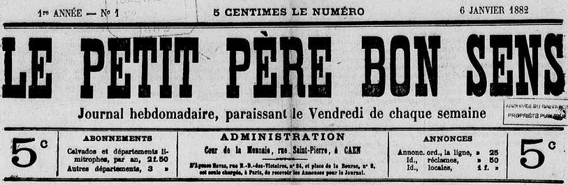 Photo (Calvados. Archives départementales) de : Le Petit père bon sens. Caen, 1881-[1883 ?]. ISSN 2134-3659.