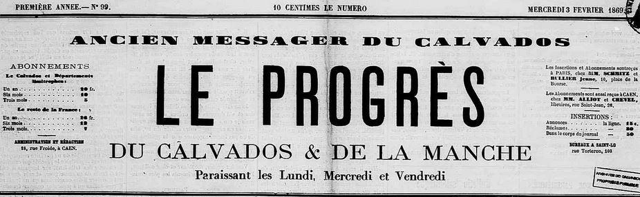 Photo (Calvados. Archives départementales) de : Le Progrès du Calvados & de la Manche, ancien Messager du Calvados. Caen, 1869. ISSN 2135-4456.