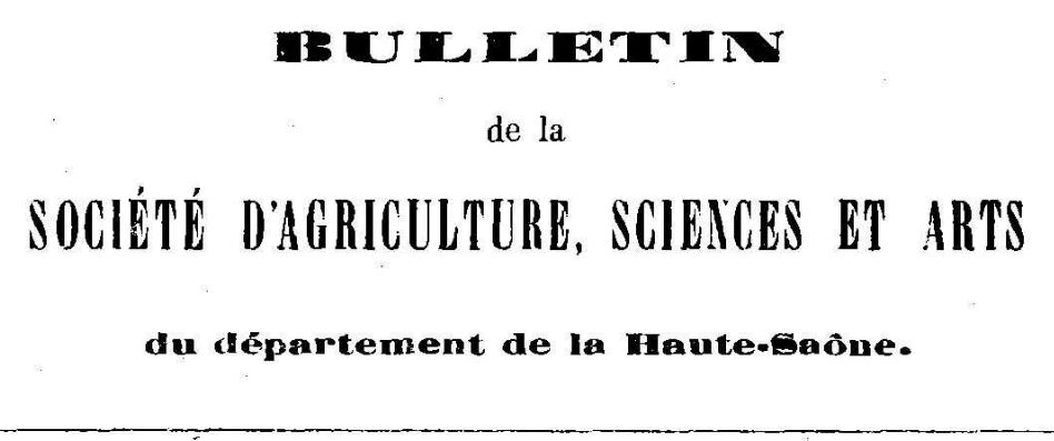 Photo (Bibliothèque municipale (Besançon)) de : Bulletin de la Société d'agriculture, sciences et arts du département de la Haute-Saône. Vesoul: Impr. A. Suchaux, 1869-1970. ISSN 0395-7098.