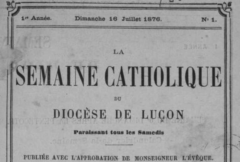 Photo (Vendée. Archives départementales) de : La Semaine catholique du diocèse de Luçon. Luçon: Secrétariat de l'Évêché, 1876-1999. ISSN 1279-3361.