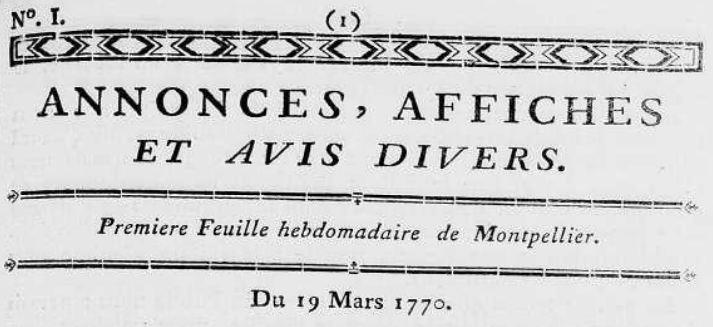 Photo (Hérault. Archives départementales) de : Annonces, affiches et avis divers. A Montpellier: au Bureau d'avis vis-à-vis le Gouvernement, [1770-1776]. ISSN 2106-279X.