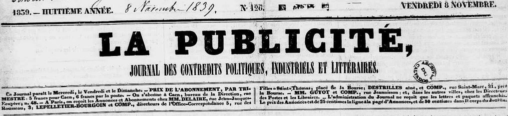 Photo (Calvados. Archives départementales) de : La Publicité. Caen : impr. C. Lesaulnier, 1839-1841. ISSN 2107-951X.