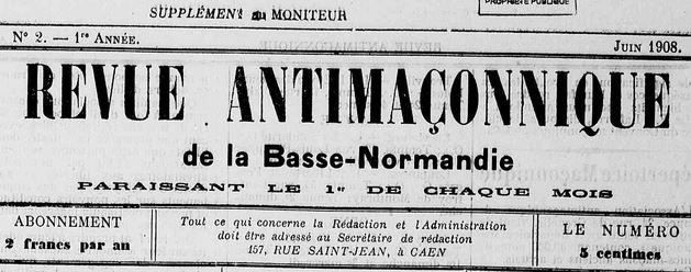 Photo (Calvados. Archives départementales) de : Revue antimaçonnique de la Basse-Normandie. Caen, 1908-1909. ISSN 1963-997X.