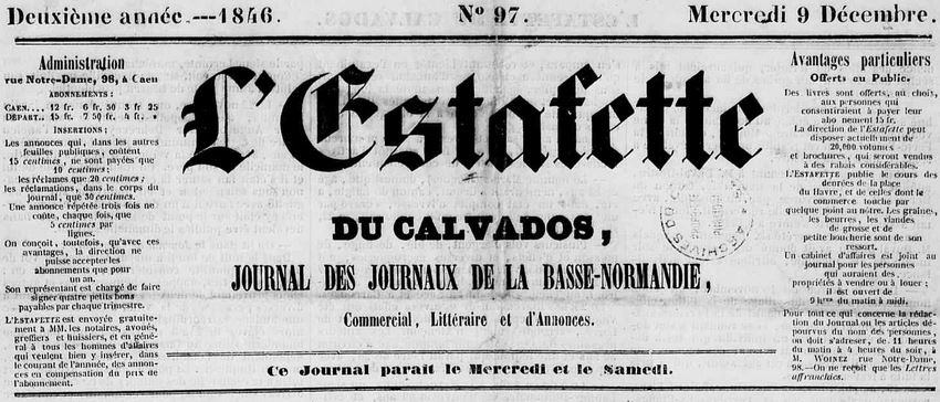 Photo (Calvados. Archives départementales) de : L'Estafette du Calvados. Caen: Ch. Woinez, [1845-1846 ?]. ISSN 2491-567X.