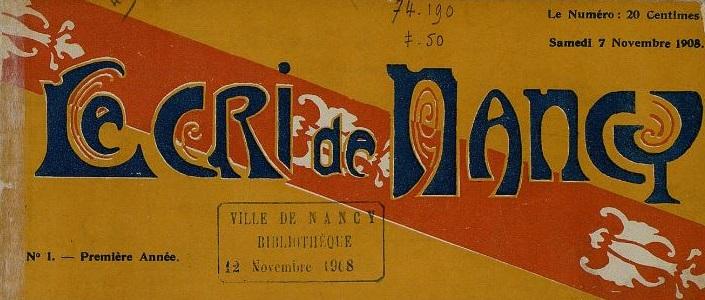 Photo (Bibliothèques de Nancy) de : Le Cri de Nancy. Nancy, 1908-1909. ISSN 1963-4196.