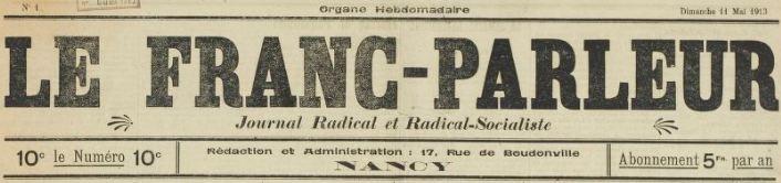 Photo (BnF / Gallica) de : Le Franc-Parleur. Nancy, 1913-1914. ISSN 1966-3145.