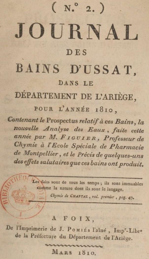 Photo (BnF / Gallica) de : Journal des bains d'Ussat. Foix: impr. J. Pomiès, 1809-[1811 ?]. ISSN 2102-8044.