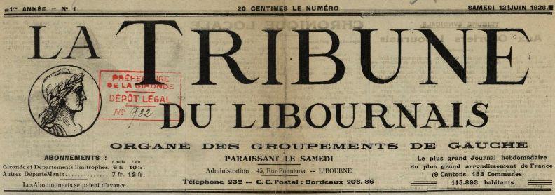 Photo (BnF / Gallica) de : La Tribune du Libournais. Libourne, 1926-1944. ISSN 2139-1041.