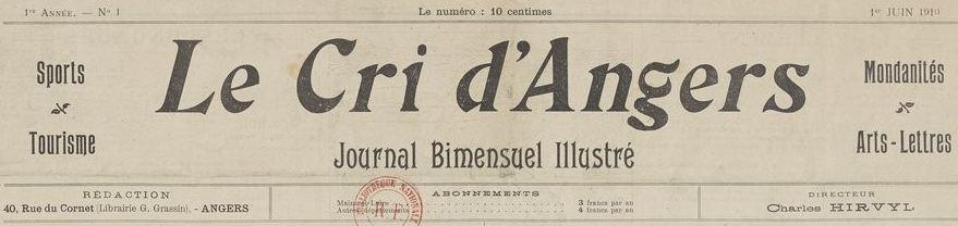 Photo (BnF / Gallica) de : Le Cri d'Angers. Angers, 1910-[1914 ?]. ISSN 2125-0316.