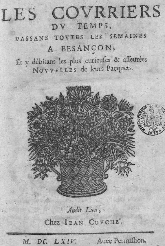 Photo (Bibliothèque municipale (Besançon)) de : Les Courriers du temps. Besançon: chez Jean Couché, 1664-[1668 ?]. ISSN 1967-9394.