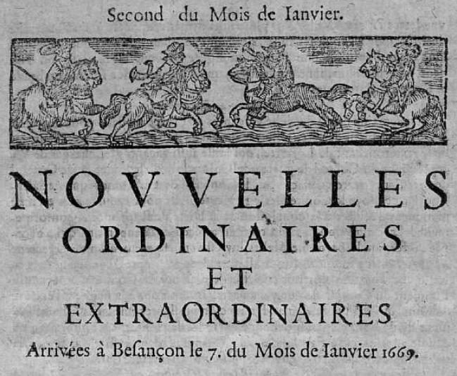 Photo (Bibliothèque municipale (Besançon)) de : Nouvelles ordinaires et extraordinaires arrivées à Besançon le .... Besançon, 1669-[1672?]. ISSN 1967-9408.