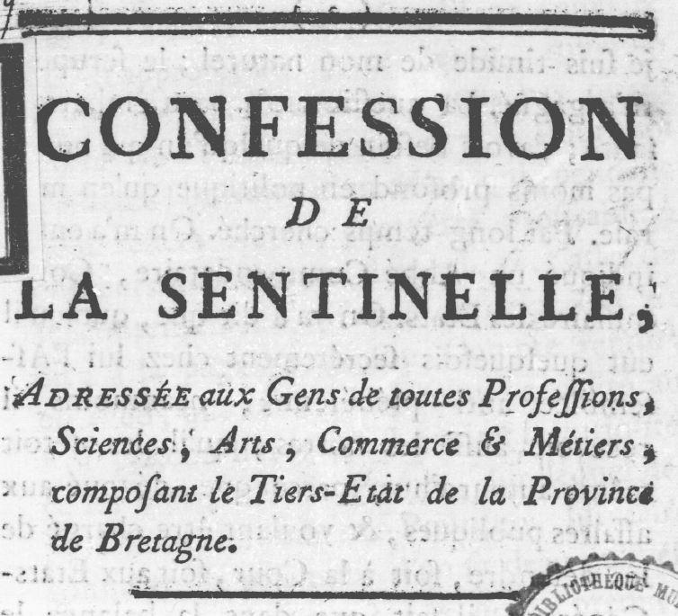 Photo (Bibliothèque de Rennes métropole, Les Tablettes rennaises) de : La Confession de la sentinelle. [S.l.], [fin 1788 ou début 1789]. ISSN 2106-1963.