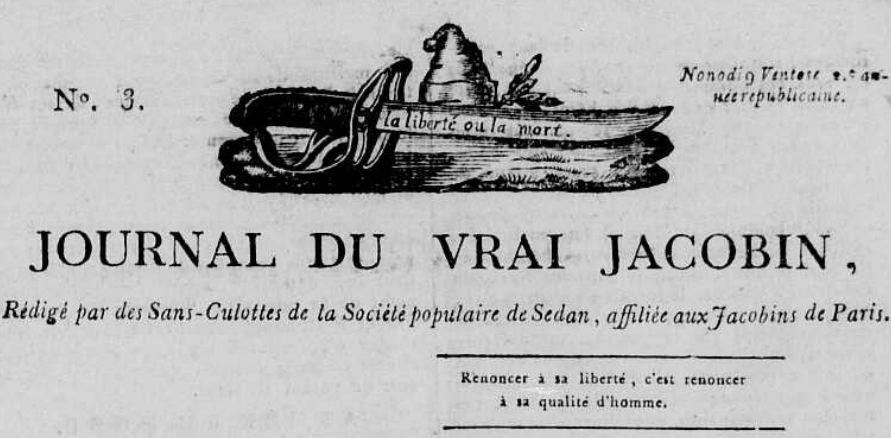 Photo (Calvados. Archives départementales) de : Journal du vrai Jacobin. Sedan: Carré et Cercelet, 1794. ISSN 2106-0657.
