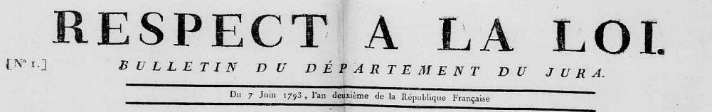 Photo (Calvados. Archives départementales) de : Respect à la loi. Lons-le-Saunier, 1793. ISSN 2556-7756.