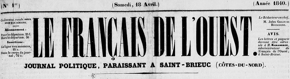 Photo (Côtes-d'Armor. Archives départementales) de : Le Français de l'Ouest. Saint-Brieuc: Impr. Ludovic Prud'homme, 1840-1848. ISSN 1963-739X.