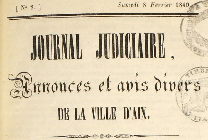 Photo (Aix-Marseille université) de : Journal judiciaire, annonces et avis divers de la ville d'Aix. Aix[-en-Provence], 1840. ISSN 2557-5422.