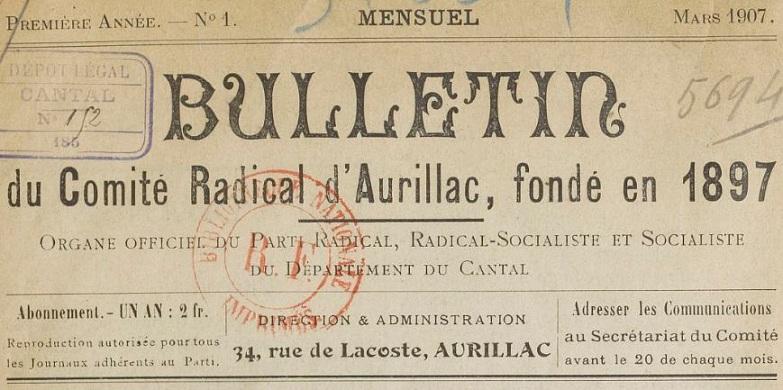 Photo (BnF / Gallica) de : Bulletin du Comité radical d'Aurillac, fondé en 1897. Aurillac, 1907. ISSN 2122-8418.
