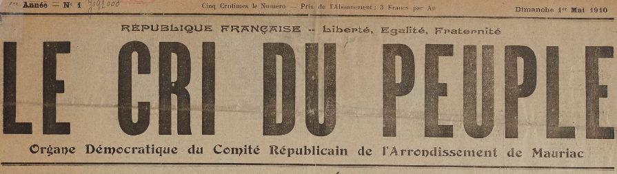 Photo (BnF / Gallica) de : Le Cri du peuple. Mauriac, 1910. ISSN 2125-1169.