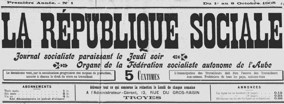 Photo (BnF / Gallica) de : La République sociale. Troyes, 1903-1905. ISSN 2264-0959.