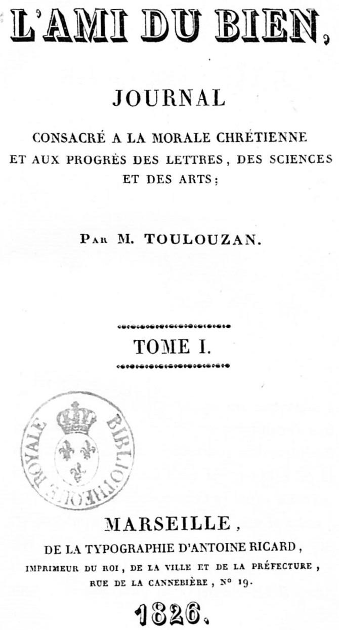 Photo (BnF / Gallica) de : L'Ami du bien. Marseille: typ. d'Antoine Ricard, 1826-1829. ISSN 2015-6960.